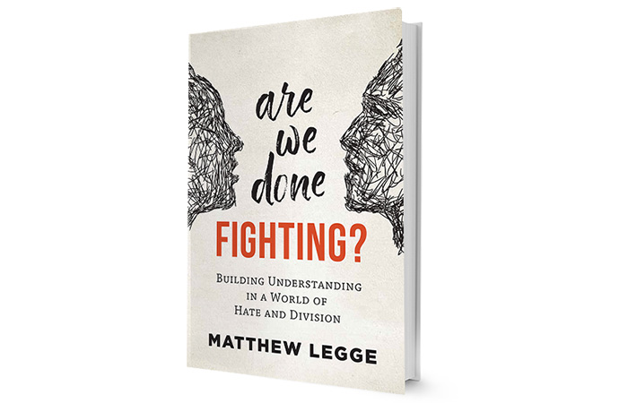 Are We Done Fighting? Building Understanding in a World of Hate and Division